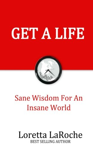 9781492705338: Get A Life: Sane Wisdom for an Insane World (Part) (Volume 1)