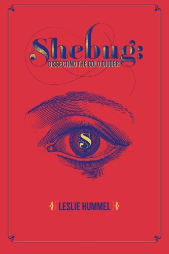 9781492705956: Shebug: Dissecting the Gold Digger