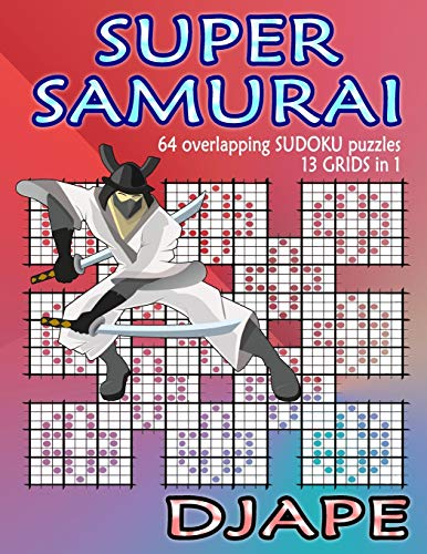 9781492709312: Super Samurai Sudoku: 64 overlapping puzzles, 13 grids in 1!