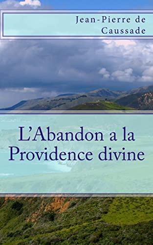 L'Abandon a la Providence divine (French Edition): de Caussade, Jean-Pierre