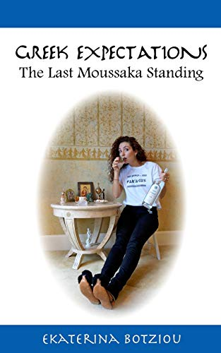 9781492710035: Greek Expectations: The Last Moussaka Standing