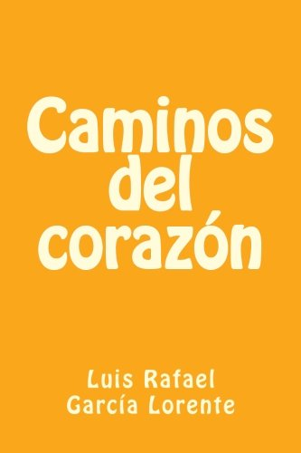 9781492710325: Caminos del corazon (Spanish Edition)