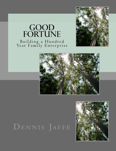 9781492710769: Good Fortune: Building a Hundred Year Family Enterprise