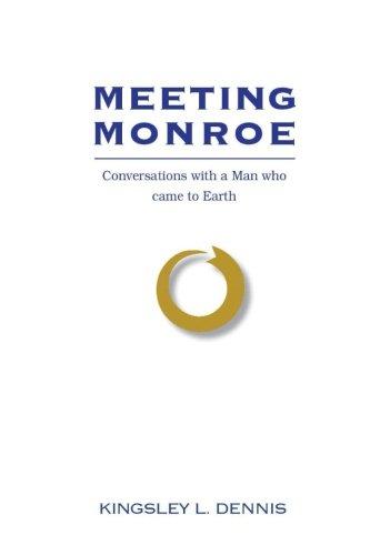 Imagen de archivo de MEETING MONROE: CONVERSATIONS WITH A MAN WHO CAME TO EARTH a la venta por WONDERFUL BOOKS BY MAIL