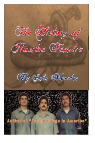 9781492712152: The History of Nuestra Familia
