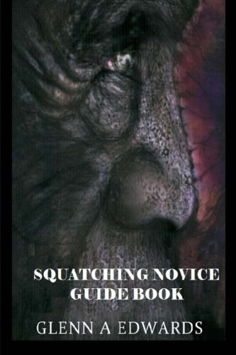 9781492712282: Squatching Novice Guide Book
