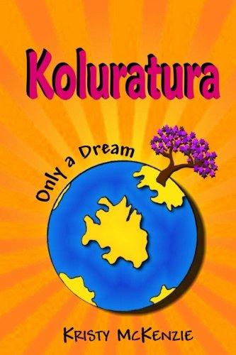 9781492713197: Only a Dream (Koluratura) (Volume 1)