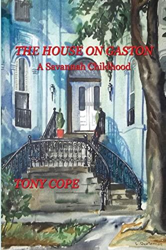 The House on Gaston: A Savannah Childhood: Tony Cope