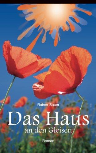 9781492713883: Das Haus an den Gleisen: Volume 1 (Ein garstiges Kind)