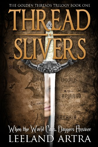 9781492714422: Thread Slivers (Golden Threads Trilogy)