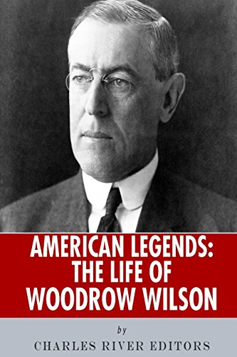 9781492714477: American Legends: The Life of Woodrow Wilson