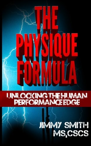 9781492714569: The Physique Formula: Unlocking The Human Performance Edge Naturall