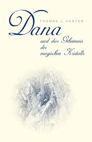 9781492714736: Dana  und das Geheimnis des  magischen Kristalls: 1