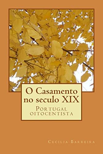 9781492715108: O Casamento no seculo XIX: Portugal oitocentista (Portuguese Edition)