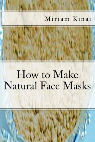 9781492715931: How to Make Natural Face Masks