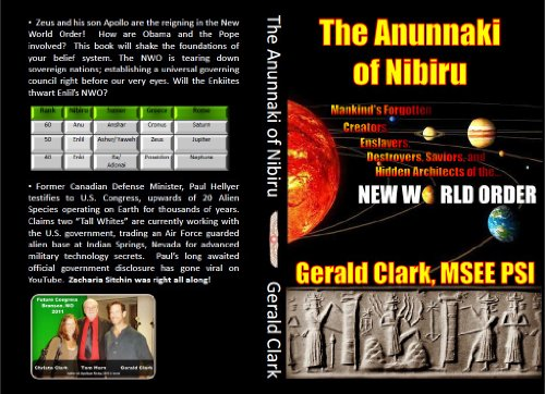 9781492716105: The Anunnaki of Nibiru: Mankind's Forgotten Creators, Enslavers, Destroyers, Saviors and Hidden Architects of the New World Order