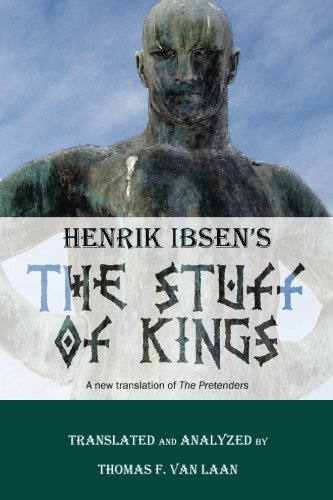 9781492718086: Henrik Ibsen's The Stuff of Kings: A new translation of The Pretenders