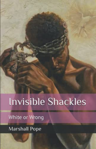 9781492718543: Invisible Shackles: White or Wrong