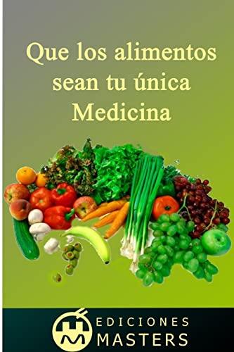 9781492719663: Que los alimentos sean tu única medicina