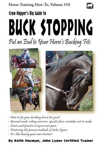 9781492721147: Crow Hopper's Big Guide to Buck Stopping: Put an End to Your Horse's Bucking Fits (Horse Training How-To)