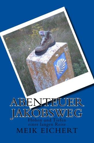 9781492721390: Abenteuer Jakobsweg: Höhen und Tiefen einer langen Reise