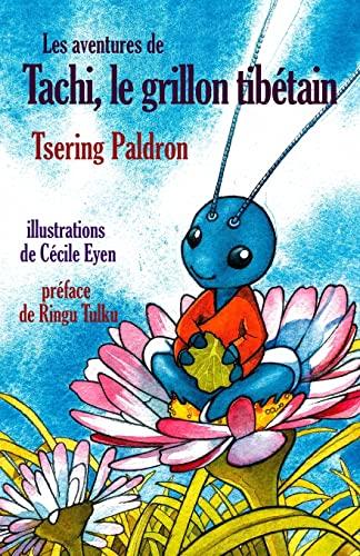 9781492721406: Les aventures de Tachi, le grillon tibétain (French Edition)