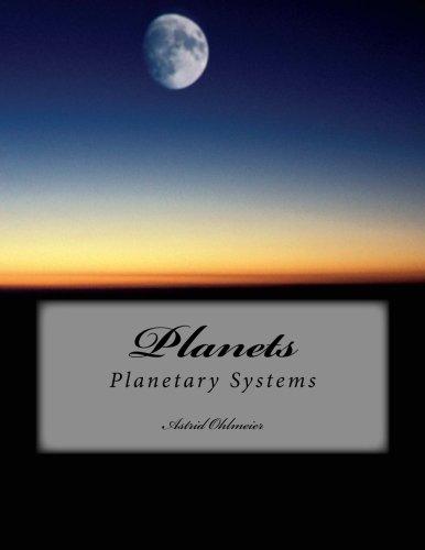 Planets: Planetary Systems (1) (Volume 1): Astrid Z Ohlmeier