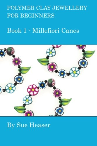 9781492722045: Polymer Clay Jewellery for Beginners: Book 1 - Millefiori Canes