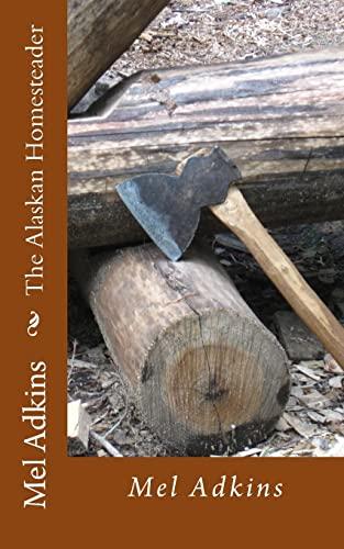 9781492722328: The Alaskan Homesteader
