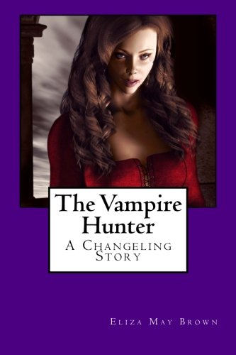 9781492722847: The Vampire Hunter: A Changeling Story