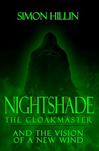 9781492722984: Nightshade the Cloakmaster and the Vision of a New Wind: Volume 1