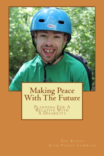 9781492723240: Making Peace With The Future: Planning For A Relative With A Disability