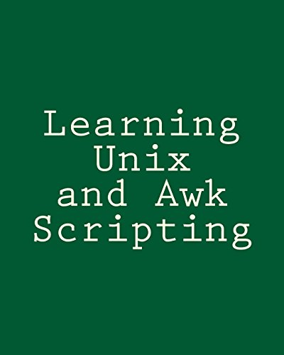 Learning Unix and awk Scripting: Advanced awk: Tsai, Bill