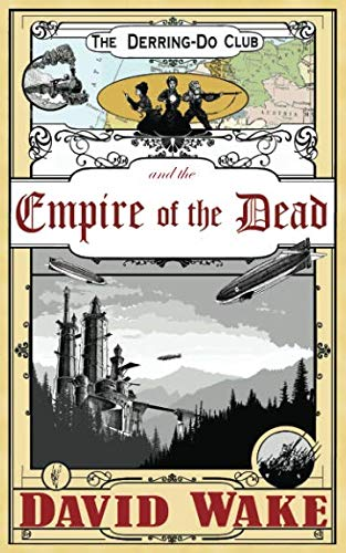 9781492727040: The Derring-Do Club and the Empire of the Dead