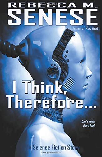 9781492728092: I Think, Therefore...: A Science Fiction Story