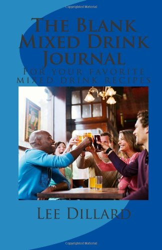 9781492729082: The Blank Mixed Drink Journal: For your favorite mixed drink recipes, create your own bar book.