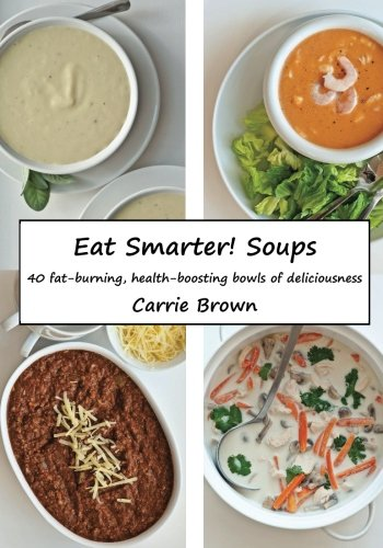 Eat Smarter! Soups: Carrie Brown