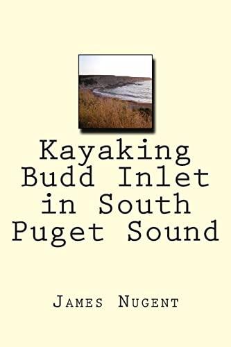 Kayaking Budd Inlet in South Puget Sound: Nugent, James