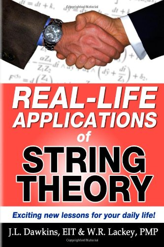 9781492730163: Real-Life Applications of String Theory: Exciting new lessons for your daily life!
