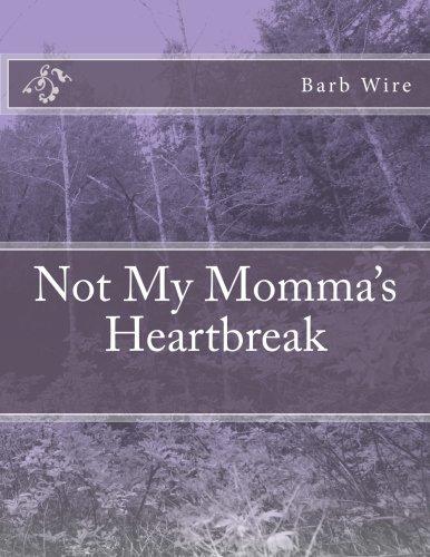 9781492730736: Not My Momma's Heartbreak