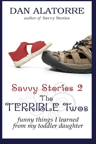 9781492730897: Savvy Stories 2: The TERRIBLE Two's: A funny look at childhood's lost, magical moments, viewed through the heart of a father