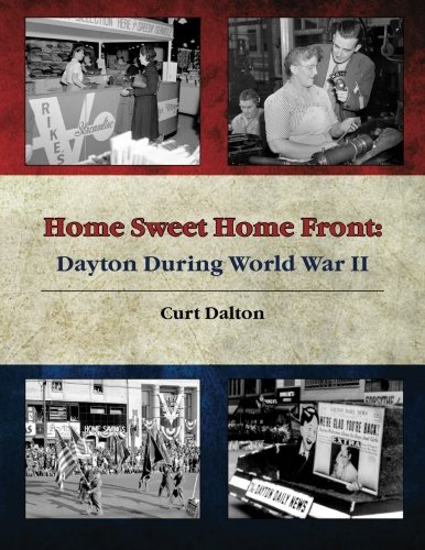 9781492731856: Home Sweet Home Front: Dayton During World War II