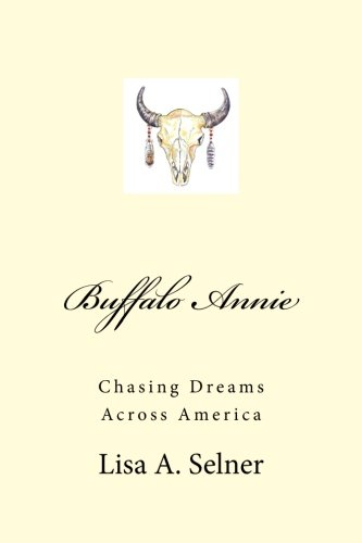 9781492732655: Buffalo Annie: Chasing Dreams Across America