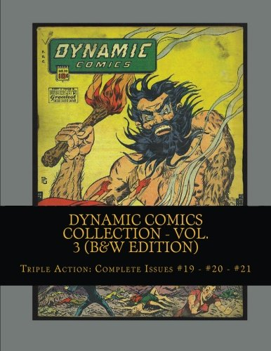 9781492733010: Dynamic Comics Collection - Vol. 3 (B&W Edition): Triple Action: Complete Issues #19 - #20 - #21