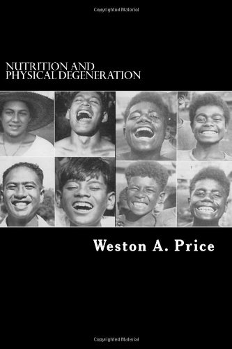 9781492733263: Nutrition and Physical Degeneration: A Comparison of Primitive and Modern Diets and Their Effects