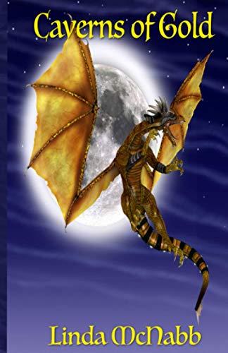 Caverns of Gold(Book 3 of Dragon Charmers): McNabb, Linda