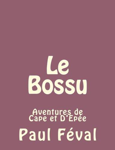 9781492734918: Le Bossu: Aventures de Cape et D'Epée (Volume 3) (French Edition)