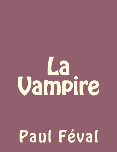 9781492735021: La Vampire (French Edition)