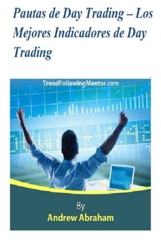 9781492741510: Pautas de Day Trading Los Mejores Indicadores de Day Trading (Trend Following Mentor) (Spanish Edition)