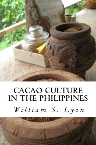 Cacao Culture in the Philippines (Philippine Bureau of Agriculture. Farmer's Bulletin) (Volume...